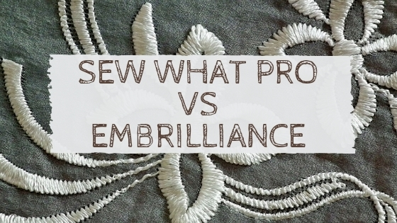 sew what pro vs embrilliance embroidery software comparison