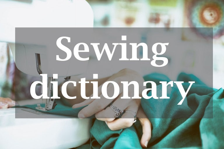 Basic Sewing Terms – an Illustrated Dictionary