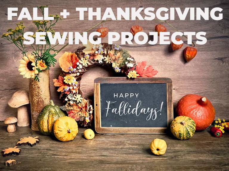 Fabulous Thanksgiving and Fall Sewing Projects to Inspire You